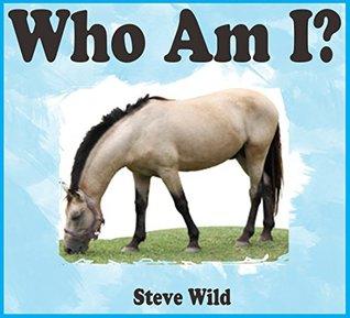 Kids Books: Who Am I? HORSE: (Animal Book) (Animal Books For Kids - Animal Fact Books - Animal Books - Children's Books - Bedtime Stories For Kids - Beginner Readers)