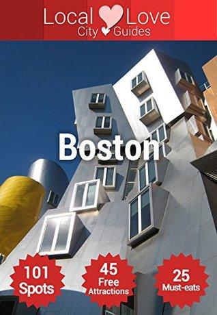 Boston Local Love Travel Guide: Top 109 Spots in a Travel Guide to Boston, Massachusetts