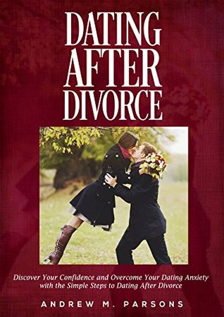 Anxiety dating after divorce