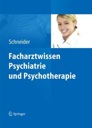 Facharztwissen Psychiatrie und Psychotherapie