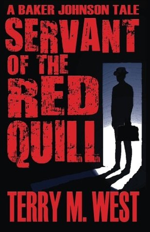 Servant of the Red Quill: A Baker Johnson Tale