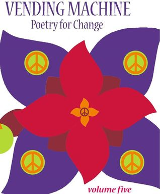 Vending Machine: Poetry for Change Volume Five