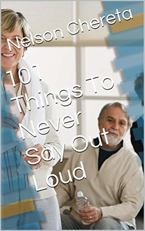 101 Things To Never Say Out Loud
