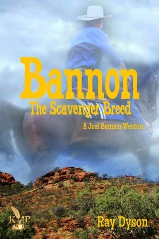 Bannon: The Scavenger Breed (A Joel Bannon Western Series Book 1)