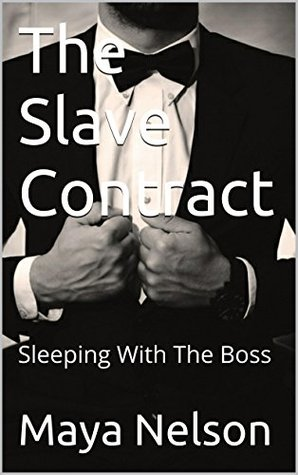 The Slave Contract: Sleeping With The Boss (Jonathan Cole Series Book 1)