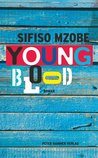 Young Blood by Sifiso Mzobe
