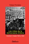 Los mitos de la democracia chilena Volumen II