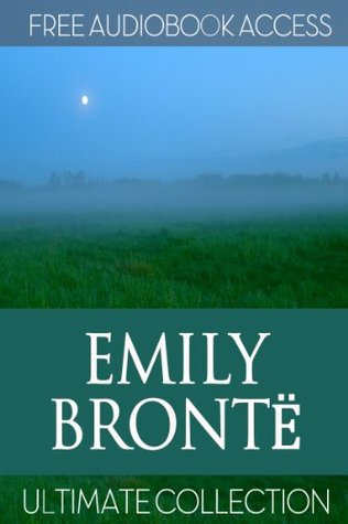Emily Bronte: Ultimate Collection (Fiction Classics Book 2)
