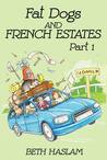 Fat Dogs And French Estates - Part 1 (Fat Dogs)