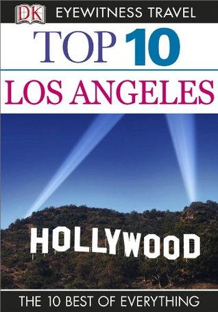 DK Eyewitness Top 10 Travel Guide: Los Angeles: Los Angeles