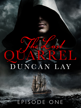 The Last Quarrel: Episode 1 (The Arbalester Trilogy #1.1)