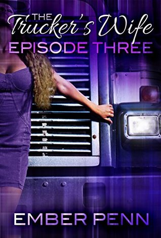 The Trucker's Wife 3: There's a Storm a' Comin'