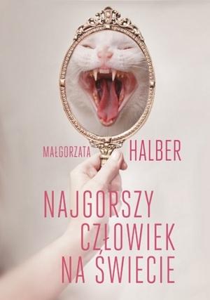 Najgorszy człowiek na świecie by Małgorzata Halber