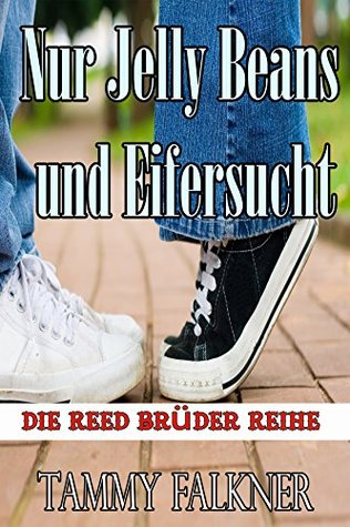 Nur Jelly Beans und Eifersucht(The Reed Brothers 2.5)