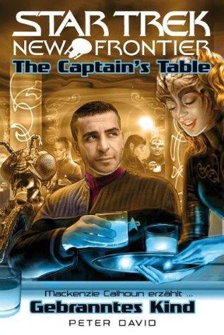 Gebranntes Kind (Star Trek - New Frontier: The Captain's Table)