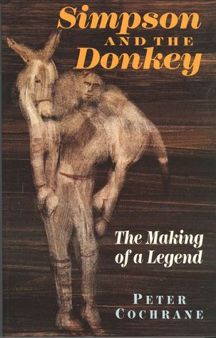 Simpson And The Donkey: The Making Of A Legend