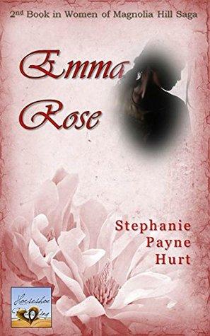 Emma Rose (Women of Magnolia Hill Saga #2)