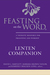 Feasting on the Word Lenten Companion: A Thematic Resource for Preaching and Worship