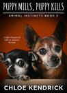 Puppy Mills, Puppy Kills (Animal Instincts #3)