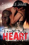 Tempt My Heart (Tempt My Heart #1)