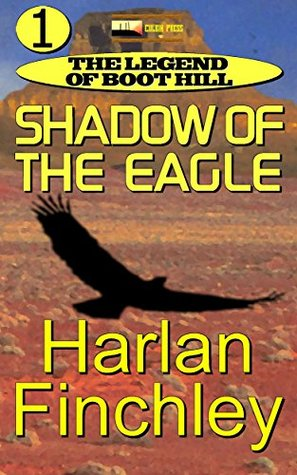 Shadow of the Eagle (The Legend of Boot Hill, #1)