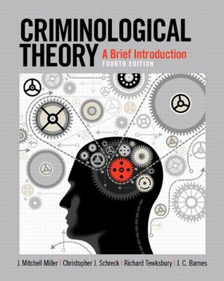 Criminological Theory: A Brief Introduction (4th Edition)
