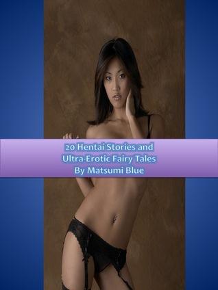Twenty Hentai Ultra Erotic Short Stories and Fairy Tales (erotica)