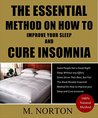 The Essential Method On How To Improve Your Sleep And Cure Insomnia