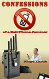Confessions of a Cell Phone Jammer