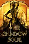 The Shadow Soul by Kaitlyn Davis