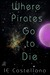 Where Pirates Go to Die