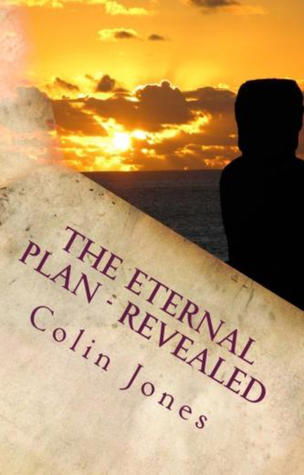 The Eternal Plan: Revealed