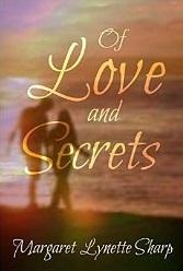 Of Love and Secrets by Margaret Lynette Sharp