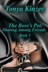 Sharing Among Friends (The Boss's Pet, #3)