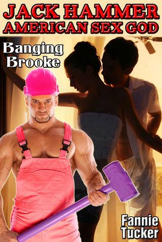 Jack Hammer, American Sex God: Banging Brooke