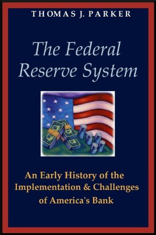 The Federal Reserve System: An Early History of the Implementation and Challenges of America's Bank