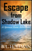 Escape From Shadow Lake: A ...