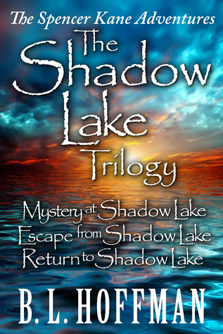 Ebook The Shadow Lake Trilogy: The Spencer Kane Adventures by B.L. Hoffman read!