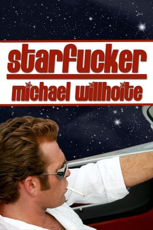 Starfucker Starfucker by Michael Willhoite