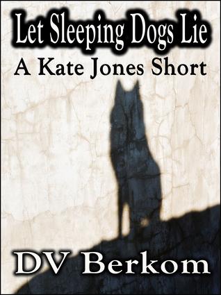 Let Sleeping Dogs Lie (A Kate Jones Short)