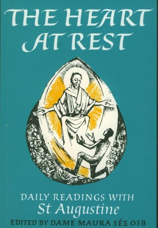 The Heart At Rest Daily Readings With St. Augustine Of Hippo