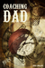 Coaching Dad by Fred Phillips