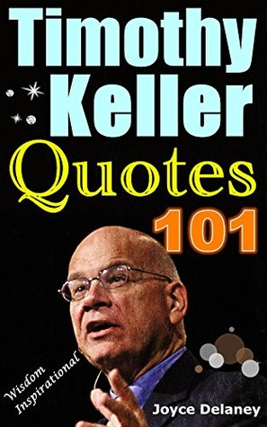 60 Timothy Keller Quotes Best Wisdom Quotes And Sayings Of Timothy Gorgeous Timothy Keller Quotes