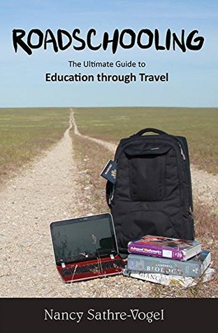 Roadschooling: The Ultimate Guide to Education Through Travel