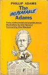 The Unspeakable Adams: Forty controversial and popular pieces
