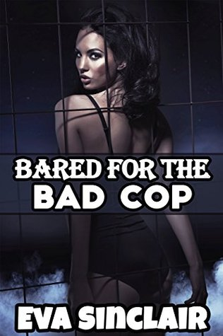 Bared For the Bad Cop