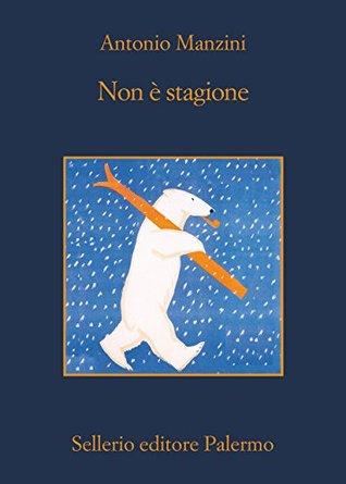 Non e stagione(Rocco Schiavone 3)
