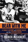 Bear With Me: A Family History of George Halas and the Chicago Bears