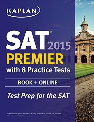 Kaplan SAT Premier 2015 with 8 Practice Tests: book + online + DVD + mobile (No Series)