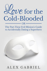 Love for the Cold-Blooded Or by Alex Gabriel